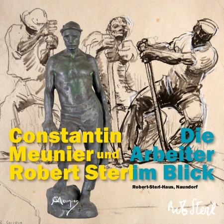 Cover: Constantin Meunier und Robert Sterl. Die Arbeiter im Blick
